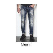 Chasin' jeans